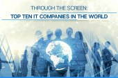 Through the Screen: Top Ten IT Companies in the World